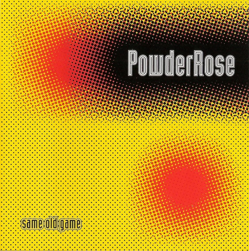 PowderRose - Same Old Game