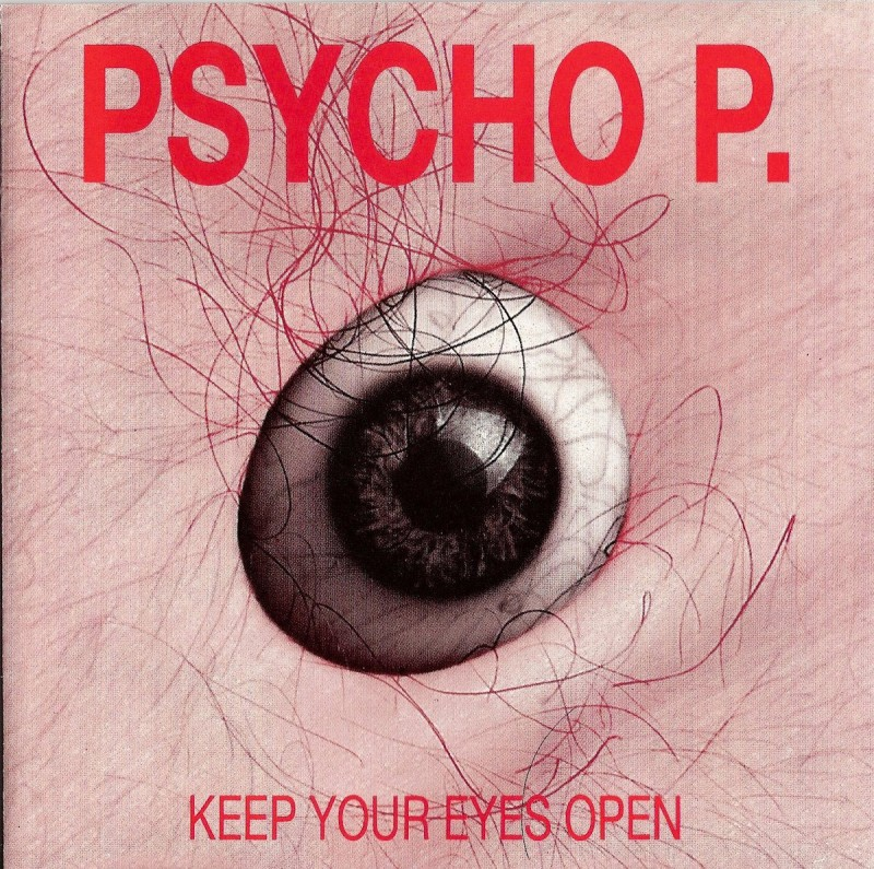 Psycho P. - Keep Your Eyes Open