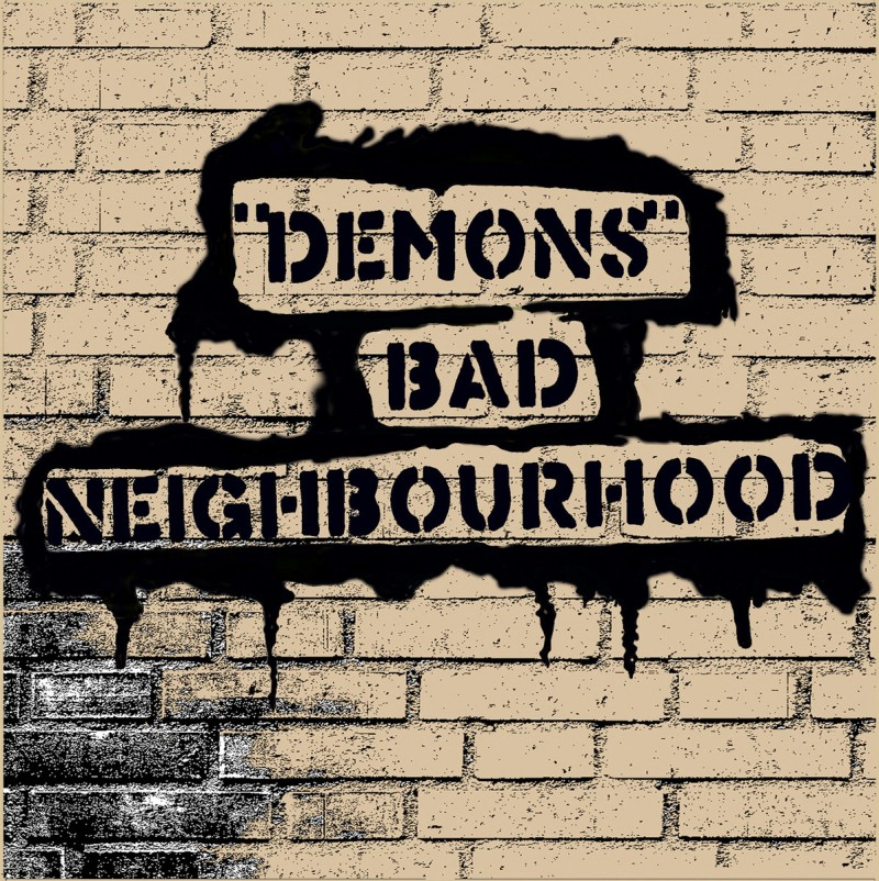 Demons - Bad Neighbourhood